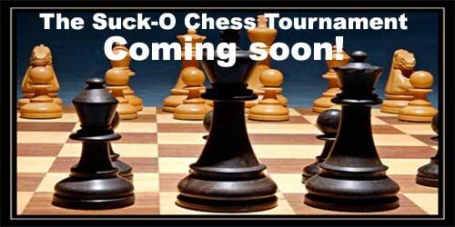 chess tournament suck-o